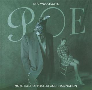 <i>Poe: More Tales of Mystery and Imagination</i> 2003 studio album by Eric Woolfson