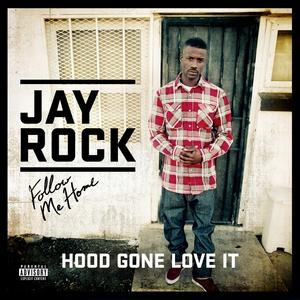 Hood Gone Love It single by Jay Rock