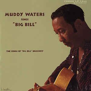 "<i>Muddy Waters Sings ""Big Bill""</i> 1960 studio album by Muddy Waters"