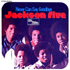 Never Can Say Goodbye 1971 song by Clifton Davis, first recorded by the Jackson 5