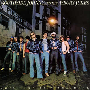 <i>This Time Its for Real</i> 1977 studio album by Southside Johnny and the Asbury Jukes