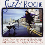 <i>Songs from an Unmarried Housewife and Mother, Greenwich Village, USA</i> 2000 studio album by Suzzy Roche