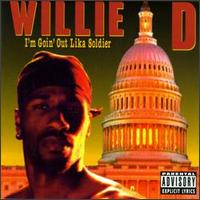 Willie D I'm Goin' Out Lika Soldier.jpg