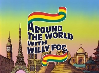 """<i>Around the World with Willy Fog</i> Childrens animated television series based of the novel """"Around the World in Eighty Days"""" by Jules Verne"""
