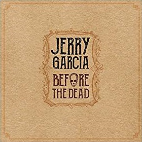 <i>Before the Dead</i> 2018 live album by Jerry Garcia