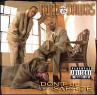 <i>Dont Be Saprize</i> 1999 studio album by Road Dawgs