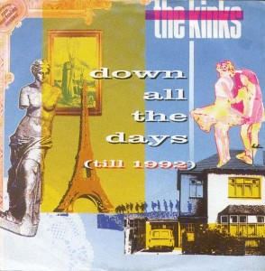 Down All the Days (Till 1992) 1989 single by The Kinks
