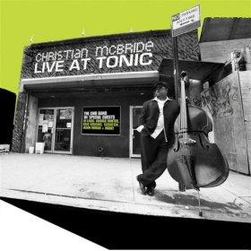 <i>Live at Tonic</i> (Christian McBride album) 2006 live album by Christian McBride