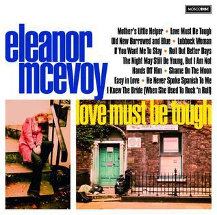 <i>Love Must Be Tough</i> 2008 studio album by Eleanor McEvoy