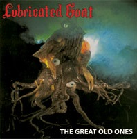 Lubricated Goat - The Great Old Ones.jpg