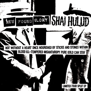 <i>Not Without a Heart Once Nourished by Sticks and Stones Within Blood Ill-Tempered Misanthropy Pure Gold Can Stay</i> 2009 EP by New Found Glory and Shai Hulud