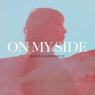 <i>On My Side</i> 2017 studio album by Kim Walker-Smith