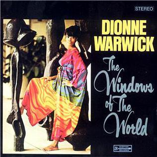 <i>The Windows of the World</i> 1967 studio album by Dionne Warwick