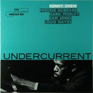LOS DISCAZOS DEL JAZZ - Página 18 Undercurrent_%28Kenny_Drew_album%29