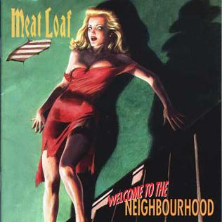<i>Welcome to the Neighbourhood</i> (Meat Loaf album) 1995 studio album by Meat Loaf