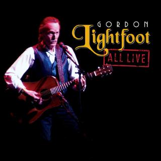 <i>All Live</i> 2012 live album by Gordon Lightfoot