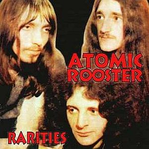 <i>Rarities</i> (Atomic Rooster album) 2000 compilation album by Atomic Rooster