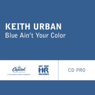 Blue Aint Your Color 2016 single by Keith Urban