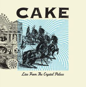 <i>Live from the Crystal Palace</i> 2014 live album by Cake