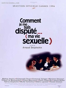 <i>My Sex Life... or How I Got into an Argument</i> 1996 film by Arnaud Desplechin
