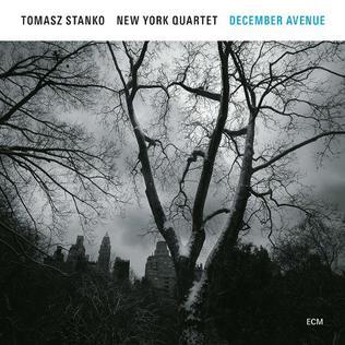 <i>December Avenue</i> 2017 studio album by Tomasz Stańko New York Quartet