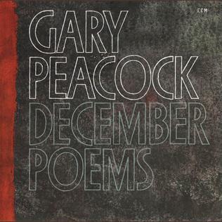 <i>December Poems</i> 1979 studio album by Gary Peacock