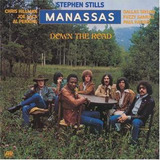 <i>Down the Road</i> (Manassas album) 1973 studio album by Manassas