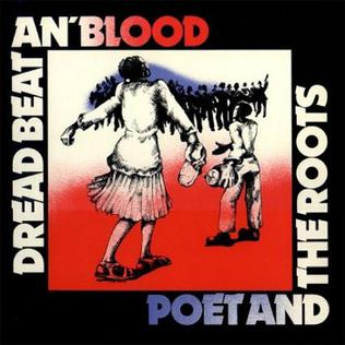<i>Dread Beat an Blood</i> 1978 studio album by Poet and the Roots