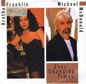 Aretha Franklin - Ever Changing Times ft. Michael McDonald ...