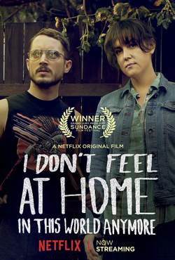 Risultati immagini per i don't feel at home in this world anymore poster