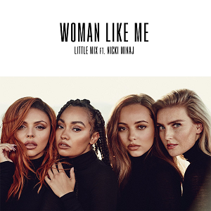 Woman Like Me 2018 song by Little Mix ft. Nicki Minaj
