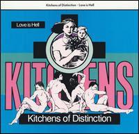 <i>Love Is Hell</i> (Kitchens of Distinction album) 1989 studio album by Kitchens of Distinction
