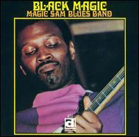 <i>Black Magic</i> (Magic Sam album) 1968 studio album by Magic Sam