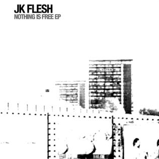 <i>Nothing Is Free</i> 2015 EP by JK Flesh
