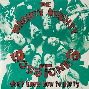 <i>Dont Know How to Party</i> 1993 studio album by The Mighty Mighty Bosstones
