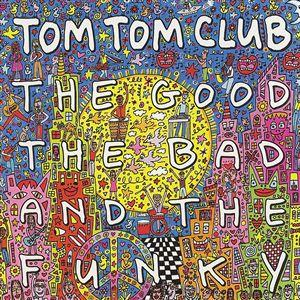 <i>The Good, the Bad, and the Funky</i> 2000 studio album by Tom Tom Club