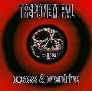 <i>Excess & Overdrive</i> 1993 studio album by Treponem Pal