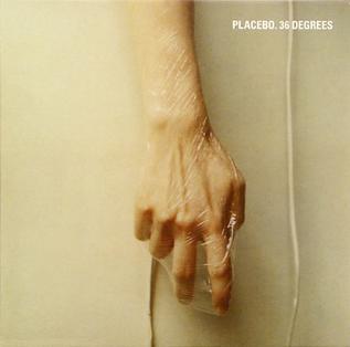 翻唱歌曲的图像 36 Degrees 由 Placebo
