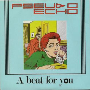 A Beat for You 1984 single by Pseudo Echo