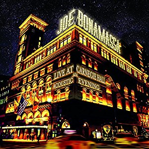 <i>Live at Carnegie Hall: An Acoustic Evening</i> 2017 live album by Joe Bonamassa