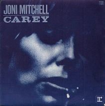 Carey (song) song by the Canadian singer/songwriter Joni Mitchell