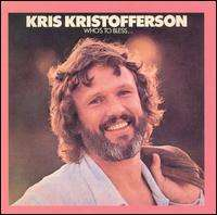 <i>Whos to Bless and Whos to Blame</i> 1975 studio album by Kris Kristofferson