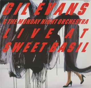 <i>Live at Sweet Basil</i> (Gil Evans album) 1985 live album by Gil Evans & the Monday Night Orchestra