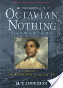 M.T. Anderson - The Astonishing Life of Octavian Nothing, Traitor to the Nation The kingdom on the waves. v. 2.jpeg