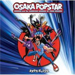 <i>Osaka Popstar and the American Legends of Punk</i> 2006 studio album by Osaka Popstar