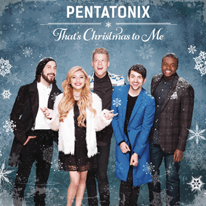 <i>Thats Christmas to Me</i> 2014 studio album by Pentatonix