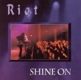 <i>Shine On</i> (Riot album) 1998 live album by Riot