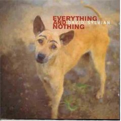 <i>Everything and Nothing</i> 2000 compilation album by David Sylvian