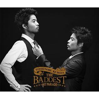 <i>The Baddest: Hit Parade</i> 2011 compilation album by Toshinobu Kubota