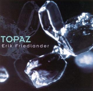 <i>Topaz</i> (Erik Friedlander album) 1999 studio album by Erik Friedlander